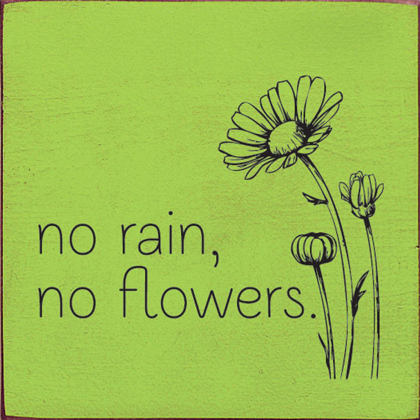 No rain, no flowers | Inspirational Wholesale Signs | Sawdust City Wood Signs