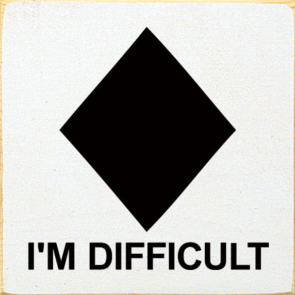 I'm Difficult (diamond) | Funny Wood Skiing Sign | Sawdust City Wholesale