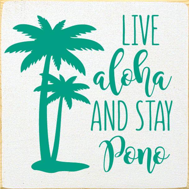 Live aloha and stay pono | Wood Beach Sign | Sawdust City Wholesale