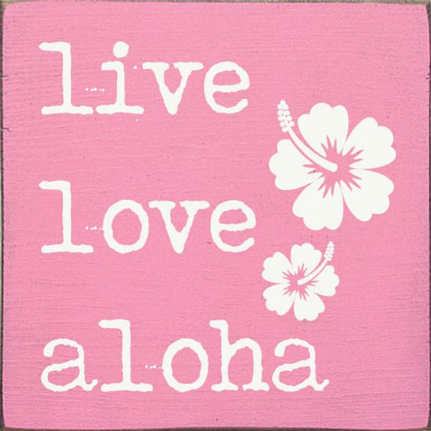 Live Love Aloha | Wood Beach Sign | Sawdust City Wholesale