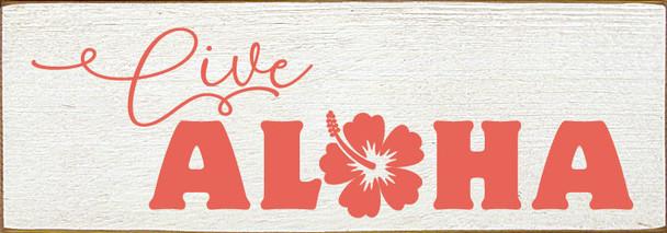 Live Aloha | Wood Beach Sign | Sawdust City Wholesale