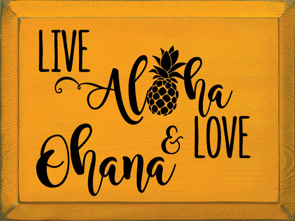 Live Aloha & Love Ohana (pineapple) | Wood Beach Sign | Sawdust City Wholesale