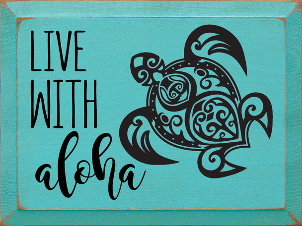 Live With Aloha | Wood Beach Sign | Sawdust City Wholesale