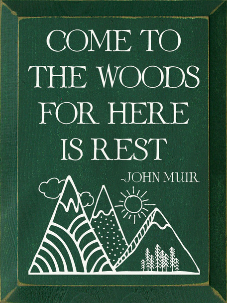 Come to the woods for here is rest. - John Muir | Wood John Muir Sign | Sawdust City Wholesale