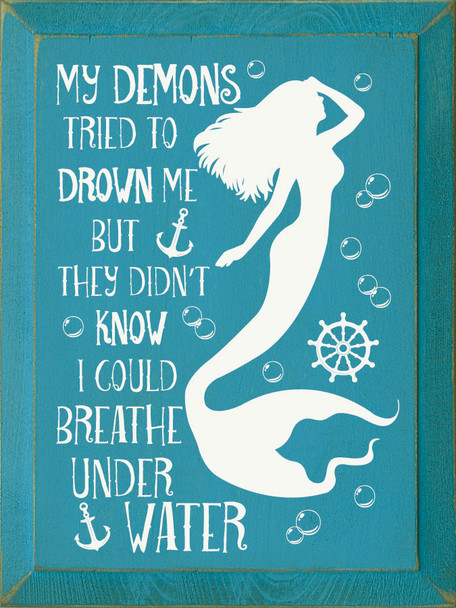 My demons tried to drown me, but they didn't know I could breath under water. | Inspirational Wood Sign | Sawdust City Wholesale