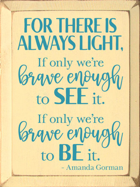 For There Is Always Light...Amanda Gorman Poem | Inspirational Wood Sign | Sawdust City Wholesale