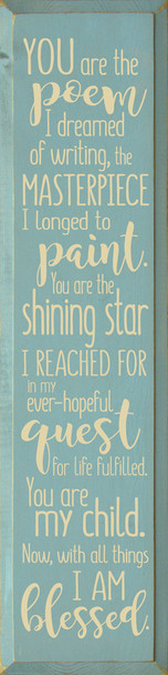 You are the poem I dreamed of writing - Large Vertical Sign | Wholesale Wood Décor Sign | Sawdust City Wholesale Signs