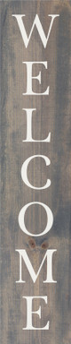 """10""""x48"""" Wood Sign - Welcome (vertical) - Weathered Gray & White lettering"""