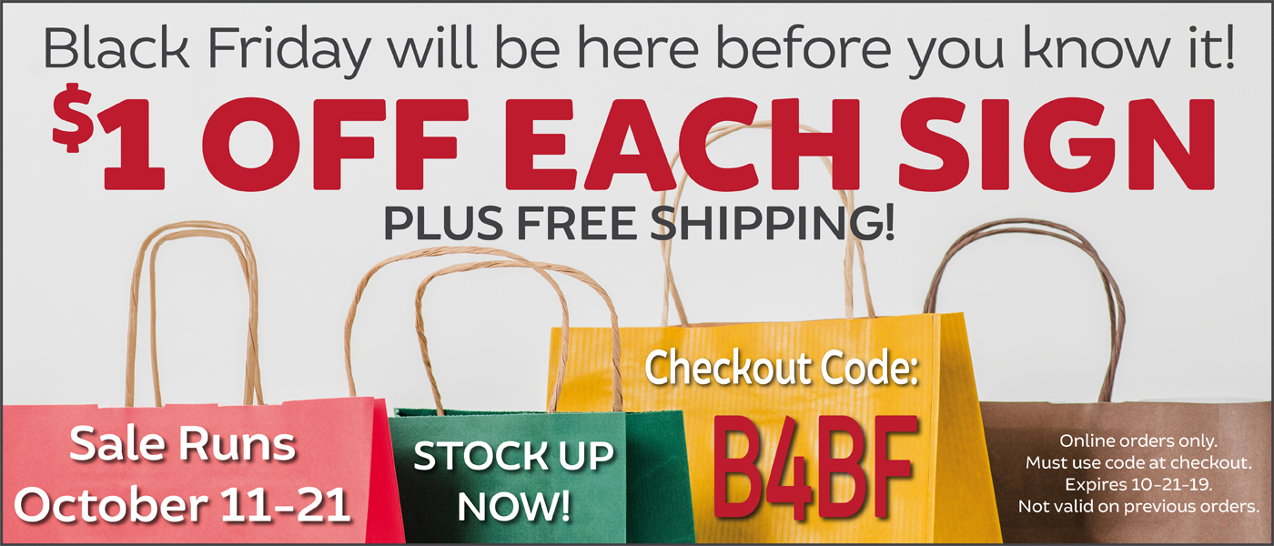 $1 OFF Each Sign   October 11-21   Code: B4BF