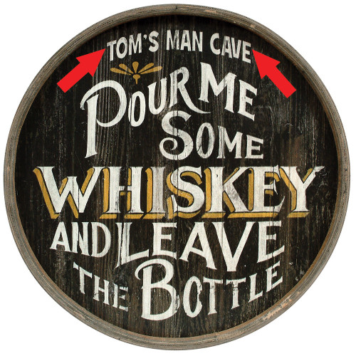 Pour Me Some Whiskey Personalized Barrel End