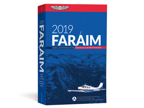 2019 FAR/AIM Regulations for General Aviation - ASA-19-FR-AM-BK