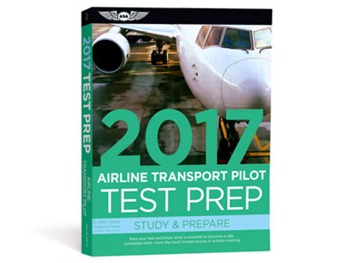 Test Prep 2017 Series - Airline Transport Pilot - ASA-TP-ATP-17
