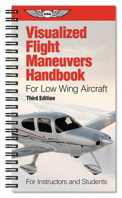 Visualized Flight Maneuvers Handbook - Low Wing - ASA-VFM-LO-3A