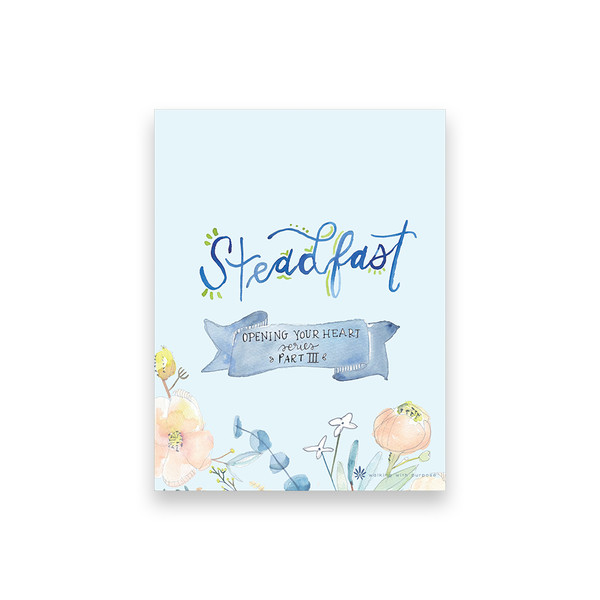 Book - Opening Your Heart Young Adult Series Part 3: Steadfast