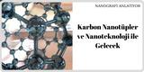 Karbon Nanotüpler ve Nanoteknoloji İle Gelecek