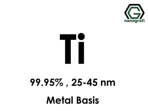 Ti (Titanyum) Nanopartikül 99.95%, 25-45nm, Metal Temelli
