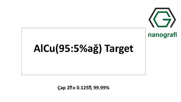 AlCu(95:5%ağ) Target, Çap 2‰″ x 0.125‰″, 99.99%