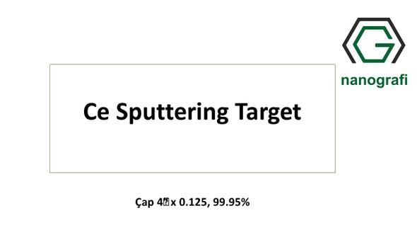 Ce Sputtering Target, Çap 4‰″ x 0.125, 99.95%