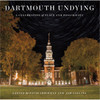 Dartmouth Undying: A Celebration of Place and Possibility Hardcover