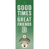 Good Times Wall Mount Bottle Opener Sign