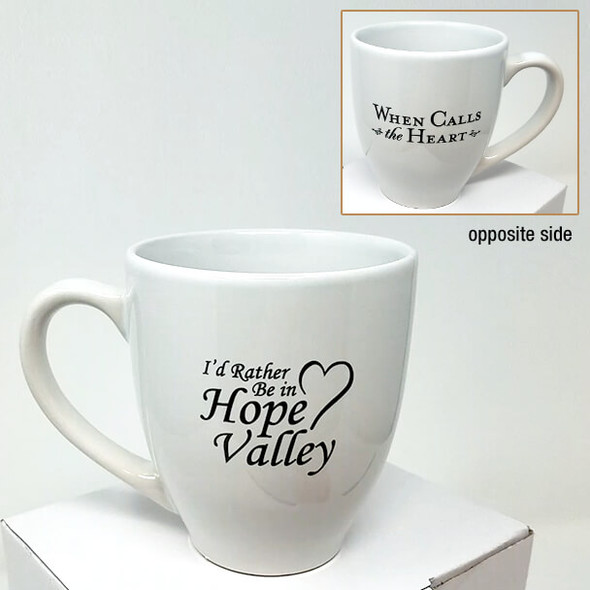 11oz. - WHITE coffee cup showing both sides and their logos I'd Rather be in Hope Valley  and when calls the heart