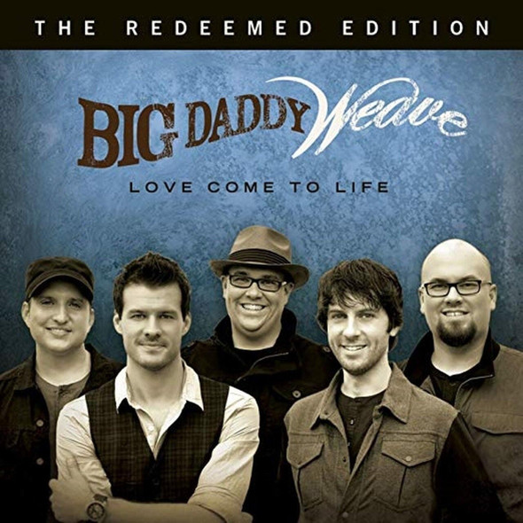 "Cover artwork for the Big Daddy Weave CD Album ""Love Come to Life"""