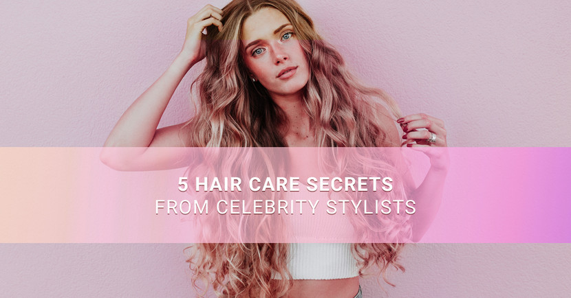 5 Hair Care Secrets from Celebrity Stylists