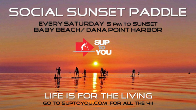 SOCIAL SUNSET PADDLE - Every Saturday at Baby Beach/ Dana Point Harbor