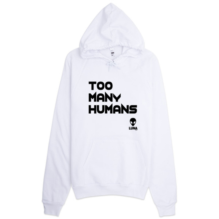 Too Many Humans Hoodie