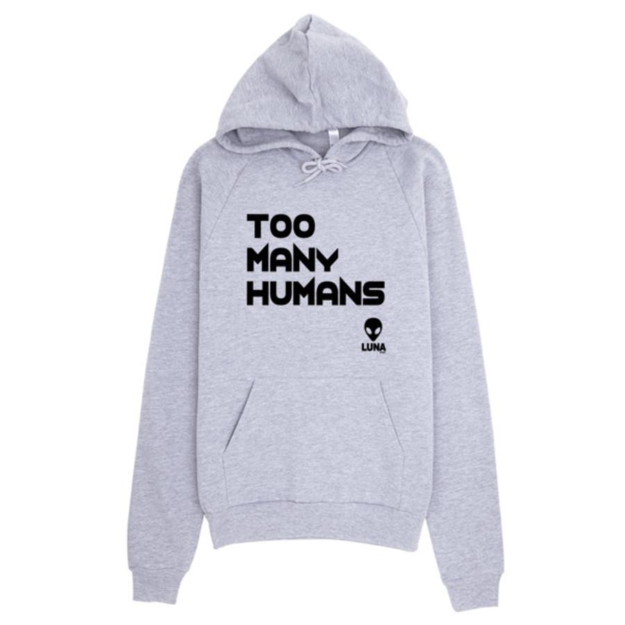 Too Many Humans Hoodie