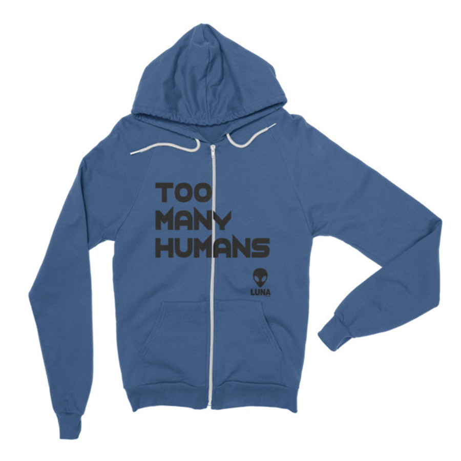Too Many Humans Zip Hoodie