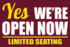 Yes, We're Open Now - Limited Seating