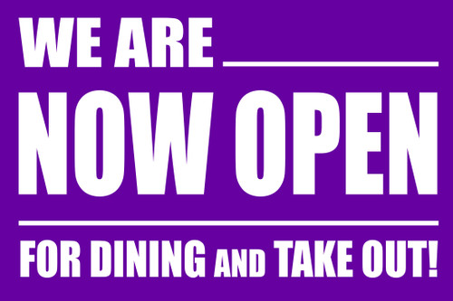 We are Now Open - For Dining and Take Out