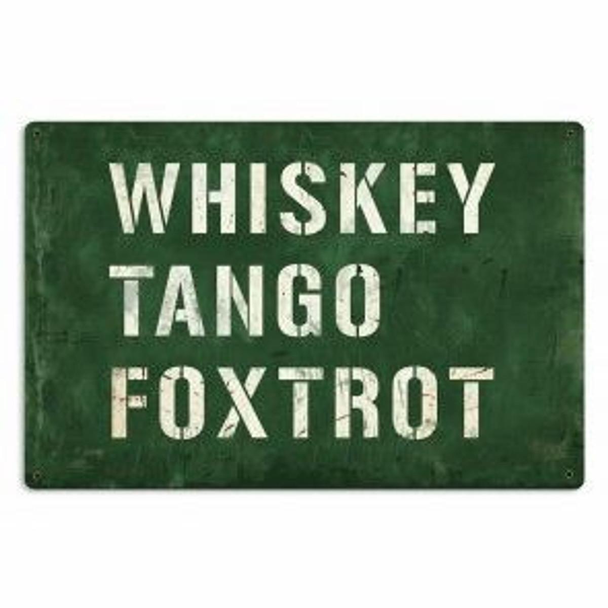 """Whiskey-Tango-Foxtrot"" Metal Sign.  Measures 17 1/2"" X 11 1/2"""