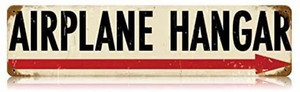 """""""Airplane Hangar"""" Metal Sign. Left or Right Arrow - 8"""" X 14"""""""