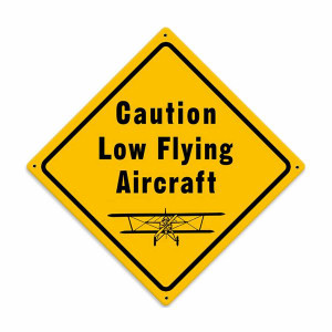"""""""Low Flying Aircraft"""" Metal Sign. Measures 11 1/2"""" X 11 1/2"""""""