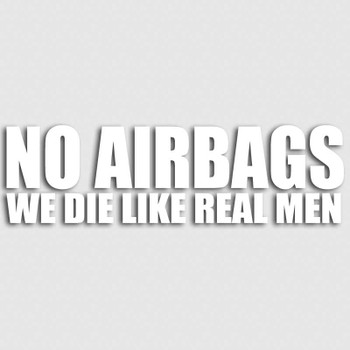 """/""""NO airbags we die like real men/"""" Funny tail gate decal sticker"""