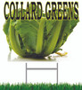 Collard Greens Yard Sign Let Customers Know there in Season.