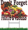Don't Forget Fruits & Veggies Yard Sign.