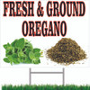 Fres & Ground Oregano Yard sign tell customers you sell spices.