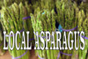 Local Asparagus Banner Let Customers Know when in Season.