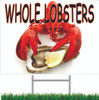 Whole Lobsters Road Sign is a great eye catching seafood sign.