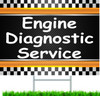 Engine diagnostic service automotive repair yard sign.