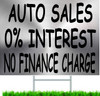 Auto Sales 0% Interest Used Auto dealer Yard Signs.