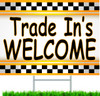 Trade In's Welcome Auto Dealer Yard Sign.
