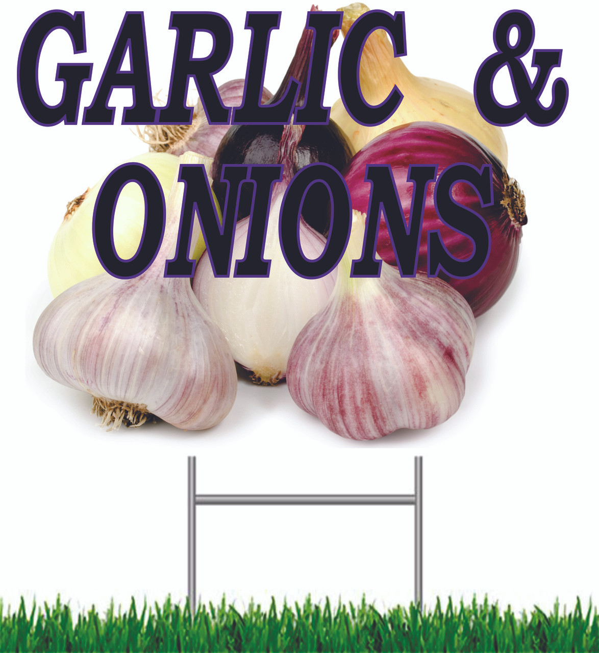 Garlic & Onions Yard Sign will get your market noticed.