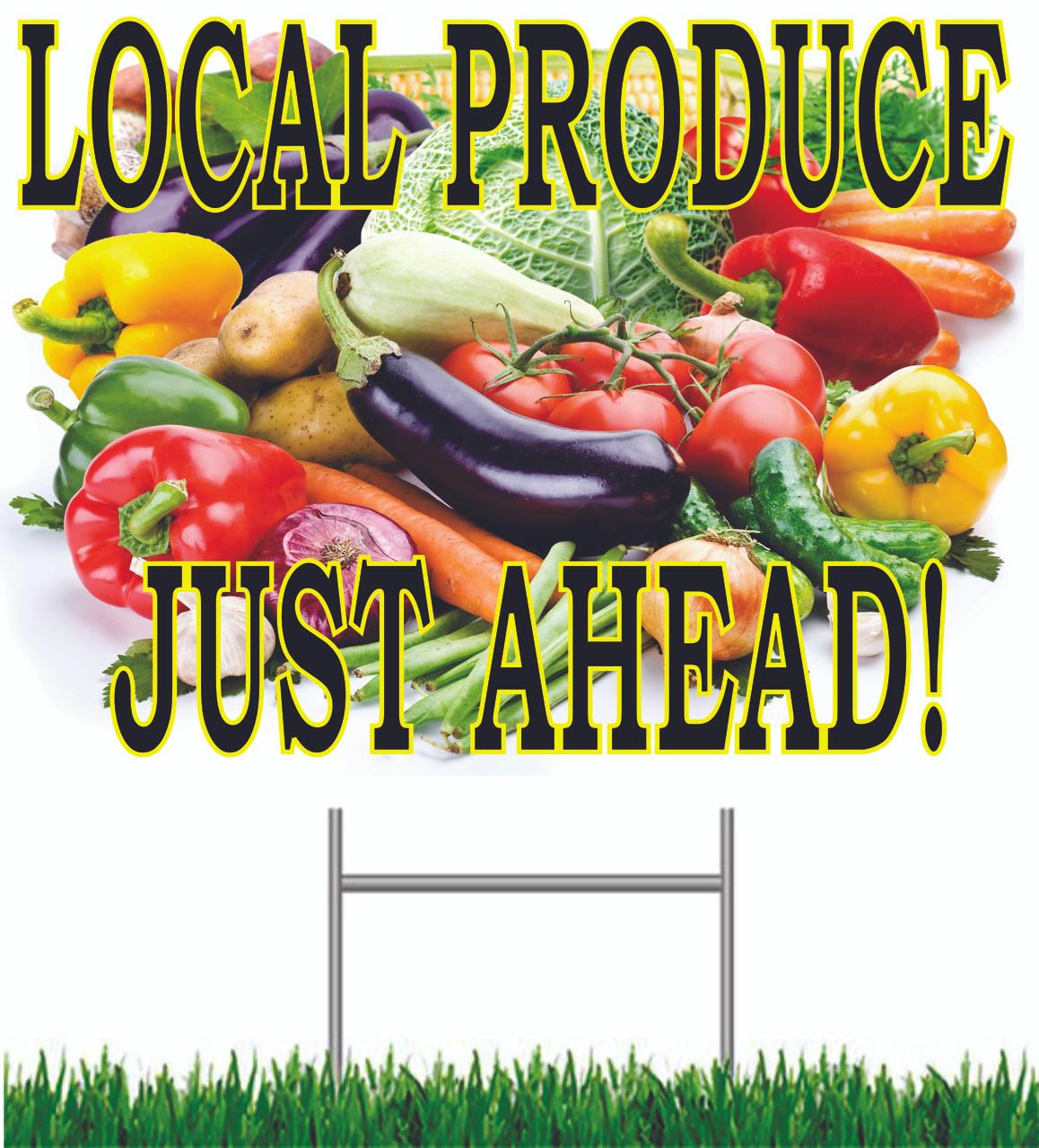 Local Produce Just Ahead Yard Sign.