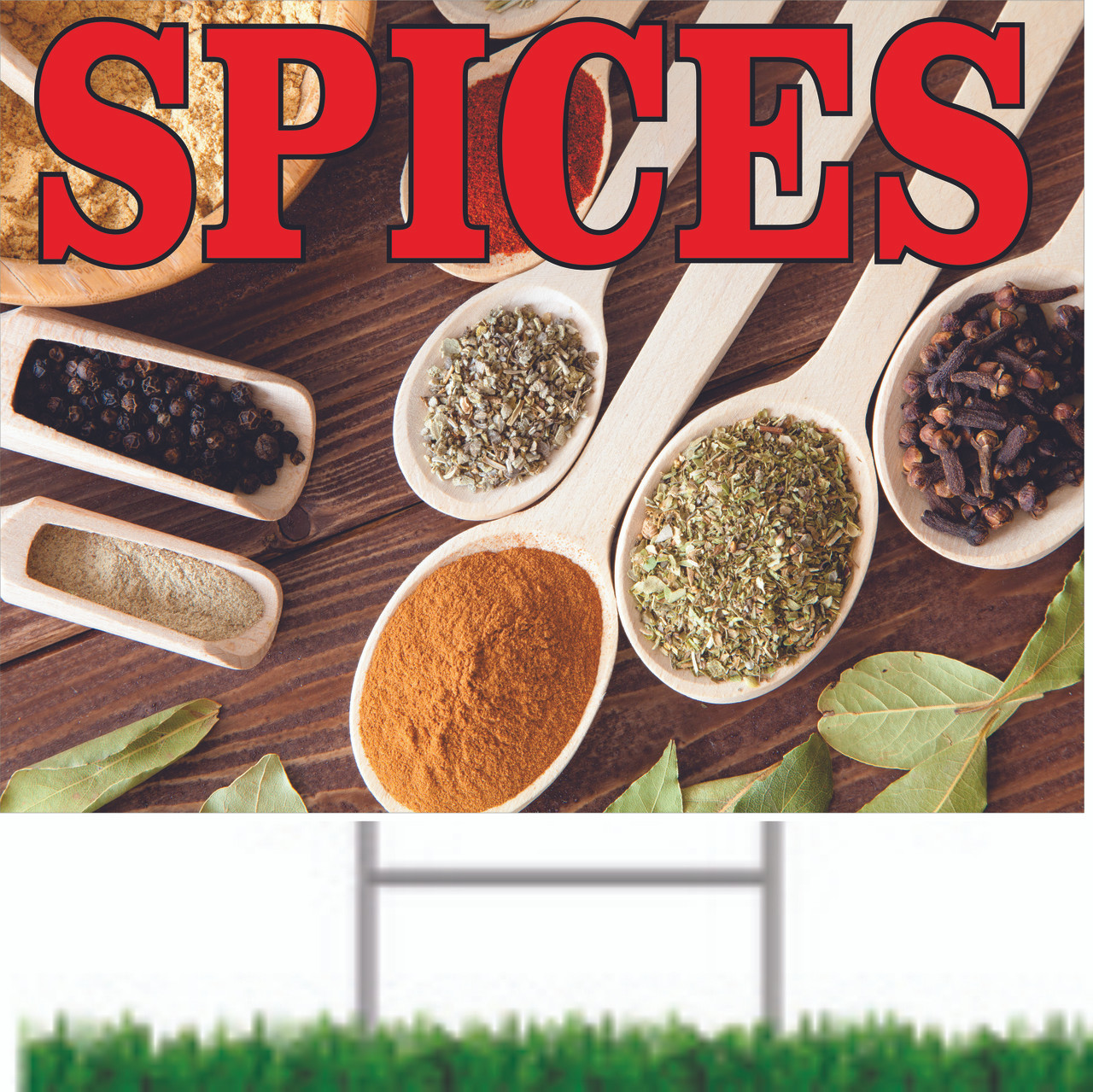 Let customer know you offer spices with this yard sign!