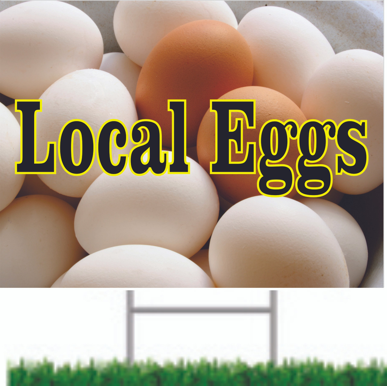 Local Egg Road Signs Let Customer Know You Have Fresh Eggs.