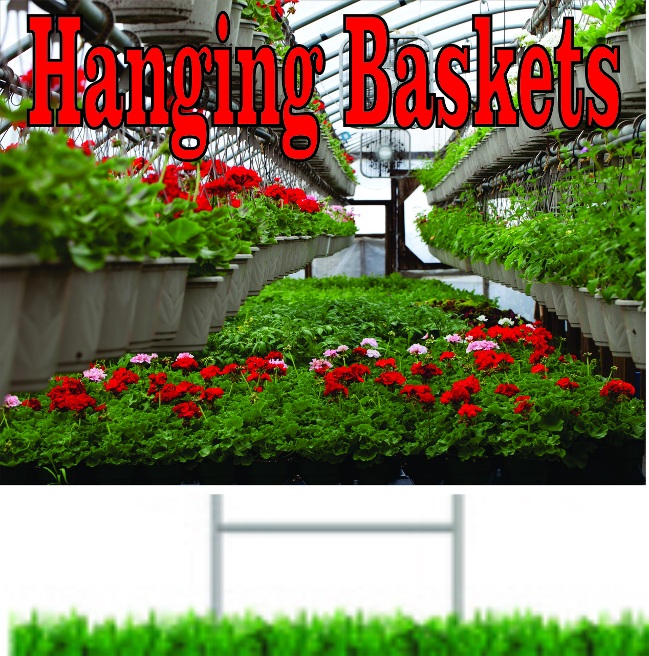 Greenhouse Yard Sign showing hanging baskets gets you new customers.
